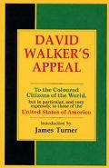 David Walker's Appeal To the Coloured Citizens of the World, but in Particular, and Very Exp...