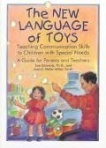 New Language of Toys Teaching Communication Skills to Children With Special Needs  A Guide f...