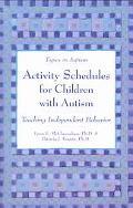 Activity Schedules for Children With Autism Teaching Independent Behavior