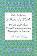 Picture's Worth Pecs and Other Visual Communication Strategies in Autism