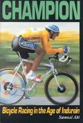 Champion: Bicycle Racing in the Age of Indurain - Samuel Abt - Paperback