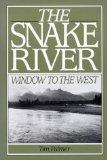 The Snake River: Window To The West