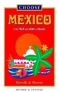 Choose Mexico: Live Well on Eight Hundred Dollars a Month