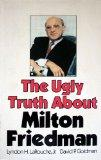 The ugly truth about Milton Friedman