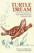 Turtle Dream Collected Stories from the Hopi, Navajo, Pueblo, and Havasupai People