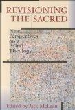 Revisioning the Sacred: NewPerspectives on a Bah' Theology