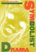 Symbolist Drama An International Collection