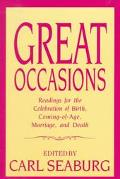 Great Occasions Readings for the Celebration of Birth, Coming-Of-Age, Marriage, and Death