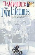 Adventure of Two Lifetimes