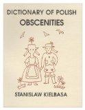 Dictionary of Polish Obscenities