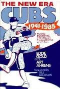 The New Era Cubs, 1941-1985 - Eddie Gold - Hardcover