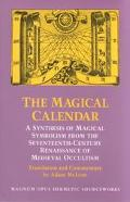 Magical Calendar A Synthesis of Magical Symbolism from the Seventeenth-Century Renaissance o...