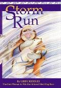 Storm Run: The Story of the First Woman to Win the Iditarod Sled Dog Race - Libby Riddles - ...