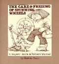 The Care and Feeding of Spinning Wheels: A Buyer's Guide and Owner's Manual - Karen Pauli - ...