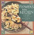 Flowers in the Kitchen A Bouquet of Tasty Recipes