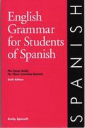English Grammar for Students of Spanish, 7th Ed : The Study Guide for Those Learning Spanish