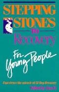 Stepping Stones to Recovery for Young People: Experience the Miracle of 12 Step Recovery - L...