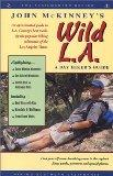 John McKinney's Wild L.A., A Day Hiker's Guide (Day Hiker's Guides Ser)