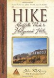 HIKE Griffith Park & Hollywood Hills: Best Day Hikes in L.A.'s Iconic Natural Backdrop
