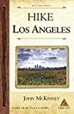 HIKE Los Angeles: Best Day Hikes in L.A.'s Parks, Preserves and Wild Places