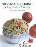 Silk Road Cooking A Vegetarian Journey