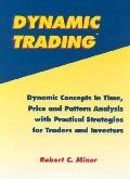 Dynamic Trading Dynamic Concepts in Time, Price and Pattern Analysis With Practical Strategi...