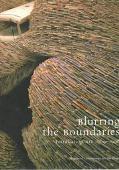 Blurring the Boundaries Installation Art 1969-1996