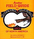 Another Field Guide to Little Known and Seldom Seen Birds of North America