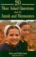 20 Most Asked Questions about the Amish and Mennonites, Vol. 1