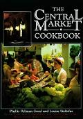 Central Market Cookbook Favorite Recipes from the Standholders of the Nation's Oldest Farmer...