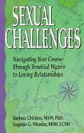 Sexual Challenges Navigating Your Course Through Troubled Waters to a Loving Relationship