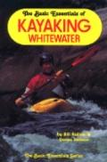 Basic Essentials of Kayaking Whitewater