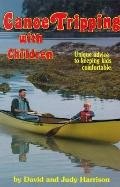 Canoe Tripping with Children: Unique Advice to Keeping Kids Comfortable