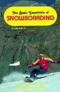 The Basic Essentials of Snowboarding - John McMullen - Paperback