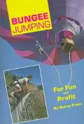 Bungee Jumping for Fun and Profit - Nancy Frase - Paperback