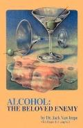Alcohol The Beloved Enemy