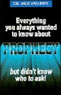 Everything You Wnt Knw-Prophcy