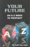 Your Future An A-Z Index to Prophecy