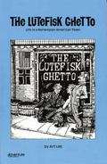 The Lutefisk Ghetto: Life in a Norwegian-American Town