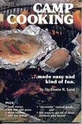 Camp Cooking Made Easy and Kind of Fun