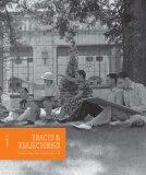Traces & Trajectories: The University of Texas at Austin School of Architecture at 100
