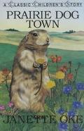 Prairie Dog Town - Janette Oke - Paperback