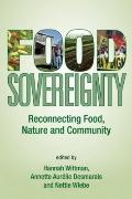 Food Sovereignty : Reconnecting Food, Nature and Community