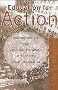 Education for Action Undergrate and Graduate Programs That Focus on Social Change