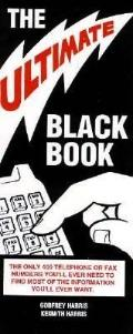 Ultimate Black Book The Only 400 Telephone or Fax Numbers You'll Ever Need to Find Most of t...