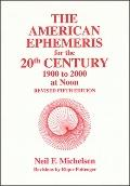 The American Ephemeris for the 20th Century at Noon