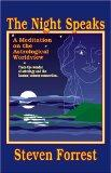 The Night Speaks: A Meditation on the Astrological World View : Trace the Wonder of Astrolog...