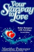 Your Starway to Love: Better Romance with Astrology