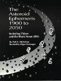Asteroid Ephemeris 1900 to 2050 Including Chiron and the Black Moon Lilith