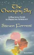 Changing Sky A Practical Guide to Predictive Astrology